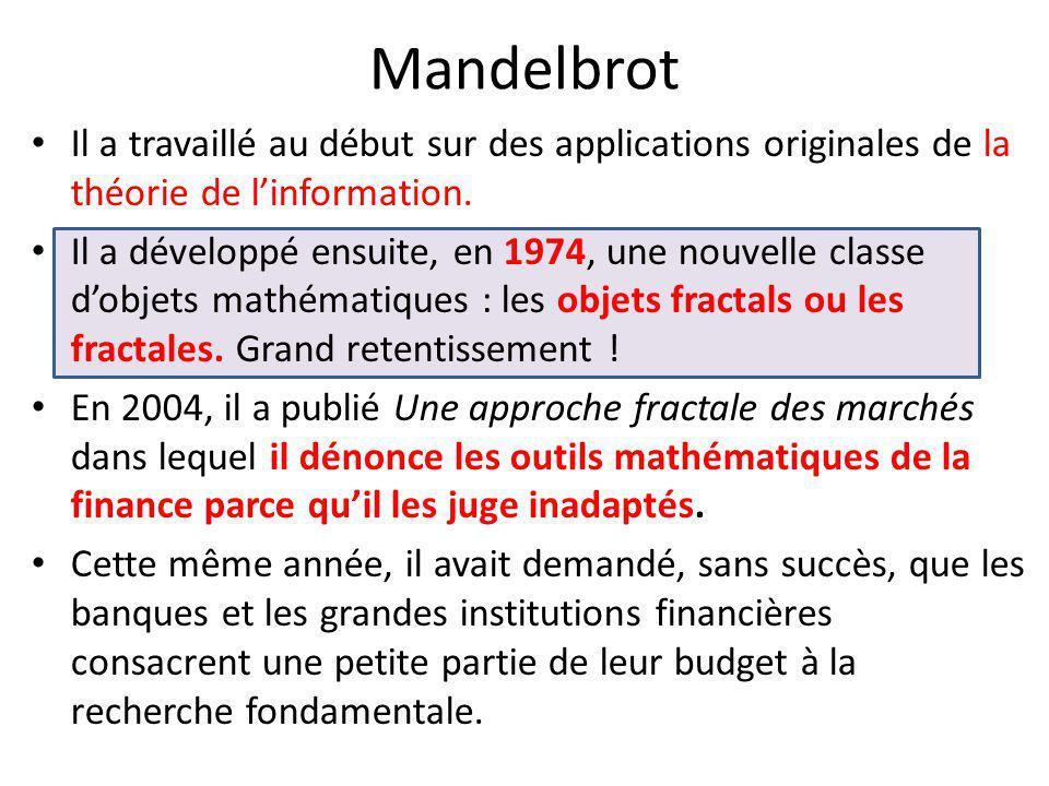 Mandelbrot Il a travaillé au début sur des applications originales de la théorie de l'information. Il a développé ensuite, en 1974, une nouvelle class