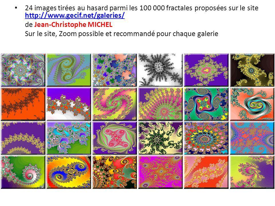 24 images tirées au hasard parmi les 100 000 fractales proposées sur le site http://www.gecif.net/galeries/ http://www.gecif.net/galeries/ de Jean-Chr