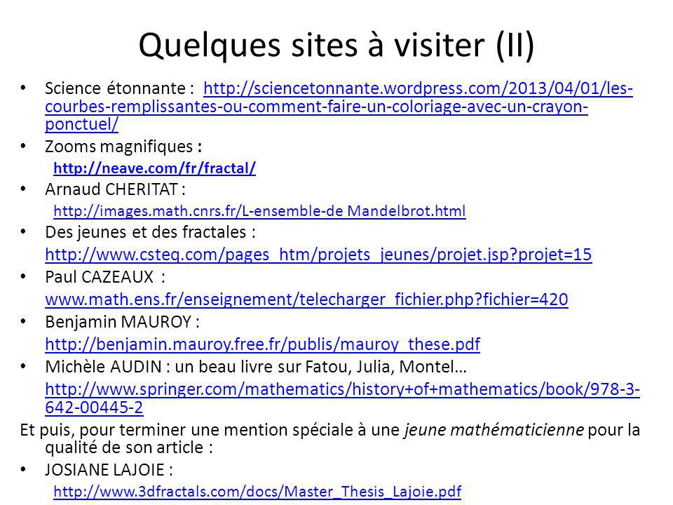 Quelques sites à visiter (II) Science étonnante : http://sciencetonnante.wordpress.com/2013/04/01/les- courbes-remplissantes-ou-comment-faire-un-color