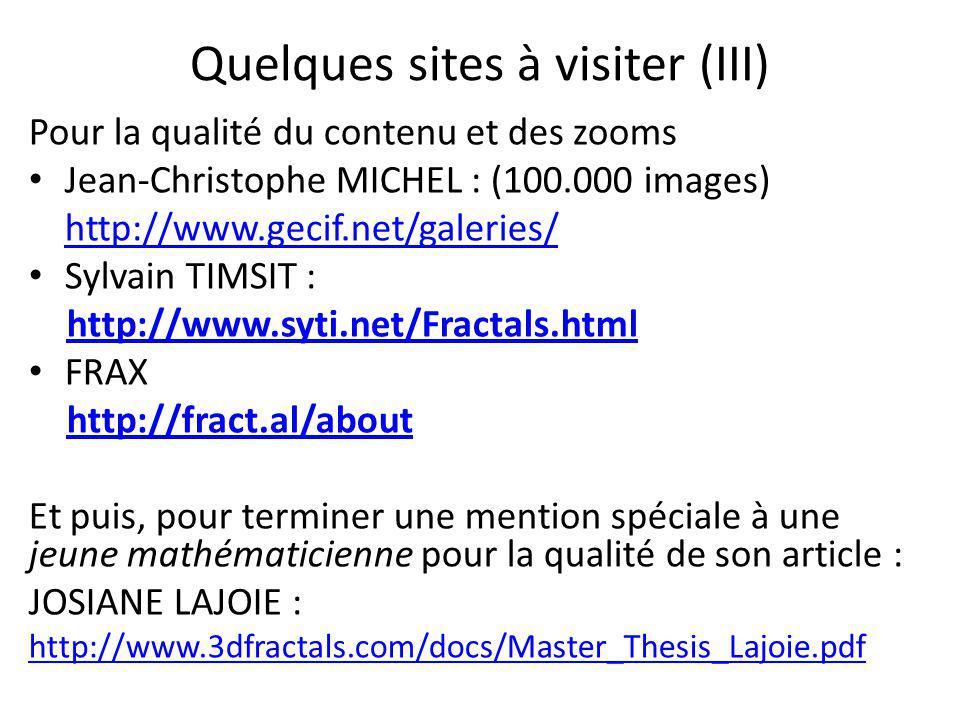 Quelques sites à visiter (III) Pour la qualité du contenu et des zooms Jean-Christophe MICHEL : (100.000 images) http://www.gecif.net/galeries/ Sylvai