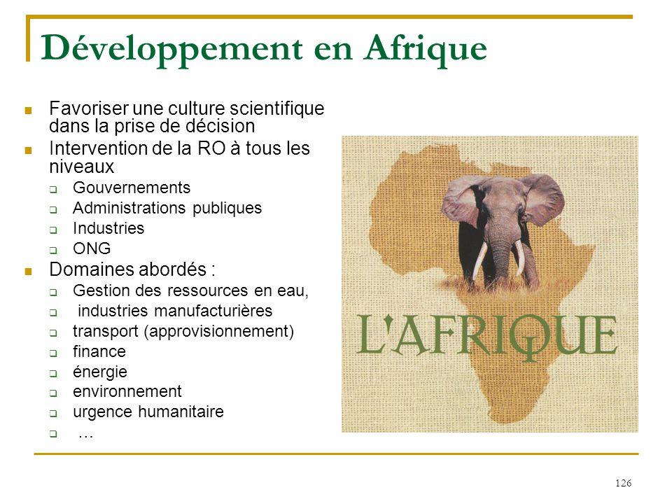 126 Développement en Afrique Favoriser une culture scientifique dans la prise de décision Intervention de la RO à tous les niveaux  Gouvernements  A