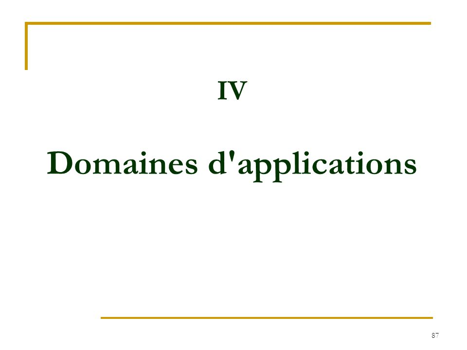 87 IV Domaines d'applications