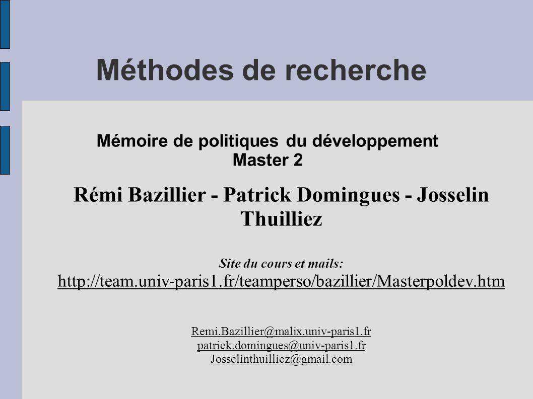 Méthodes de recherche Rémi Bazillier - Patrick Domingues - Josselin Thuilliez Site du cours et mails: http://team.univ-paris1.fr/teamperso/bazillier/M