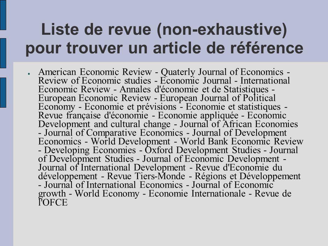 Liste de revue (non-exhaustive) pour trouver un article de référence ● American Economic Review - Quaterly Journal of Economics - Review of Economic s