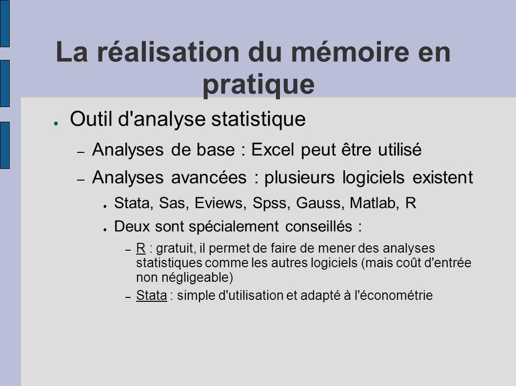 La réalisation du mémoire en pratique ● Outil d'analyse statistique – Analyses de base : Excel peut être utilisé – Analyses avancées : plusieurs logic