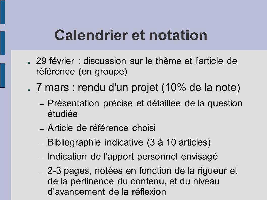Calendrier et notation ● 29 février : discussion sur le thème et l'article de référence (en groupe) ● 7 mars : rendu d'un projet (10% de la note) – Pr