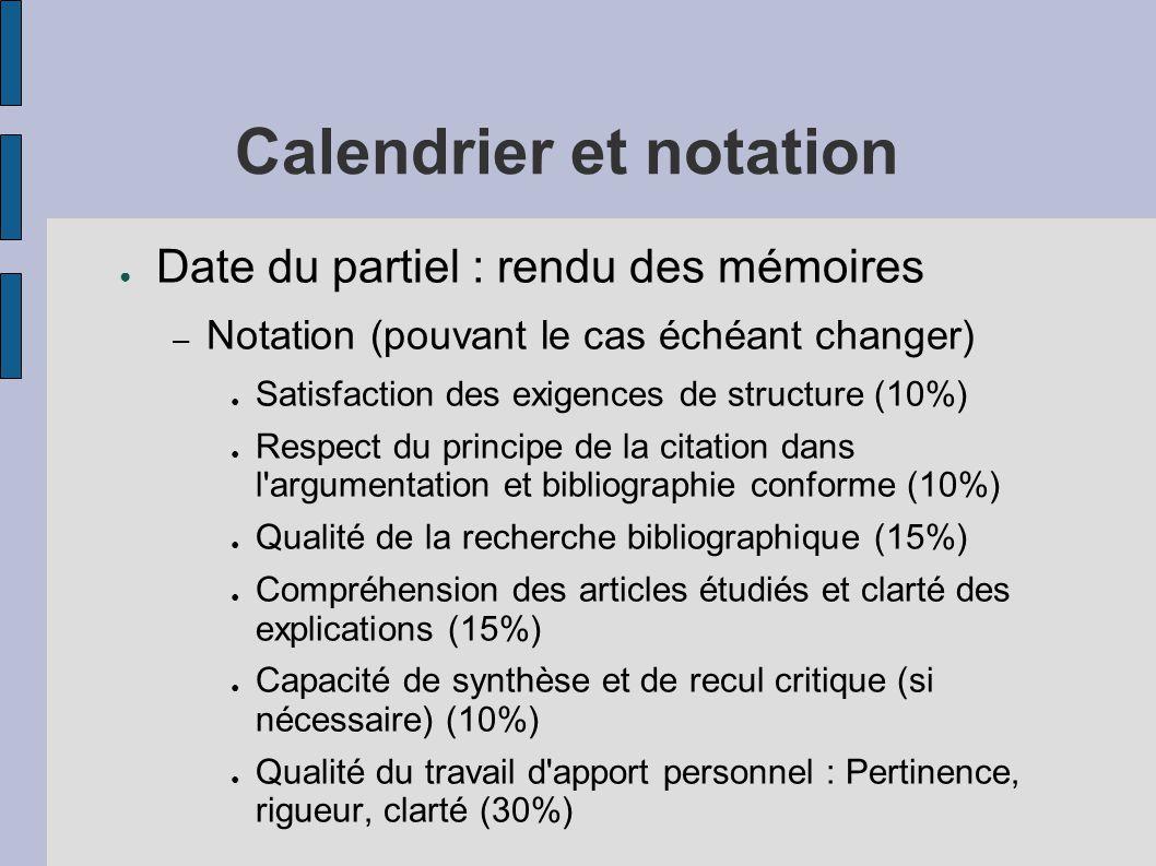 Calendrier et notation ● Date du partiel : rendu des mémoires – Notation (pouvant le cas échéant changer) ● Satisfaction des exigences de structure (1