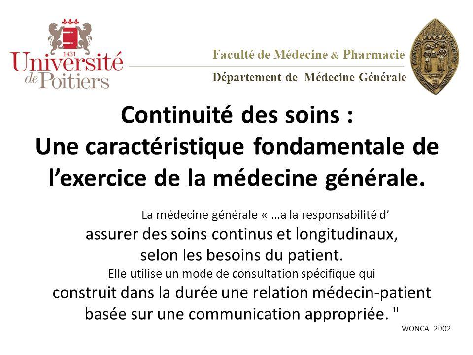 Continuité des soins : Une caractéristique fondamentale de l'exercice de la médecine générale. La médecine générale « …a la responsabilité d' assurer