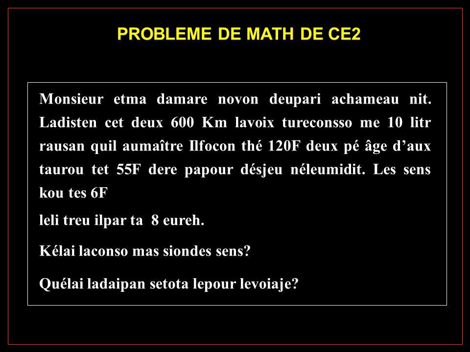 PROBLEME DE MATH DE CE2 Monsieur etma damare novon deupari achameau nit.