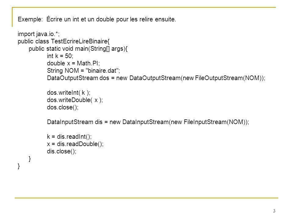 14 ///////////////////////////////////////////////////////////////////// import java.io.*; import java.io.Serializable; public class TousEmploye implements Serializable{ public static final String CHEMIN = C:/TestFichiers/ ; public static final int MAX_EMPLOYE = 1000; Employe vEmp[] = new Employe[MAX_EMPLOYE];; int nbvEmp = 0; public TousEmploye(String nomFichier){ lireToutFichier( nomFichier ); } void lireToutFichier( String nomFichier ){ if( nomFichier.indexOf( .txt ) > 0 ) lireToutFichierTexte( nomFichier ); else if( nomFichier.indexOf( .dat ) > 0 ) lireToutFichierBinaire( nomFichier ); else System.out.println( Nom illégal ); }
