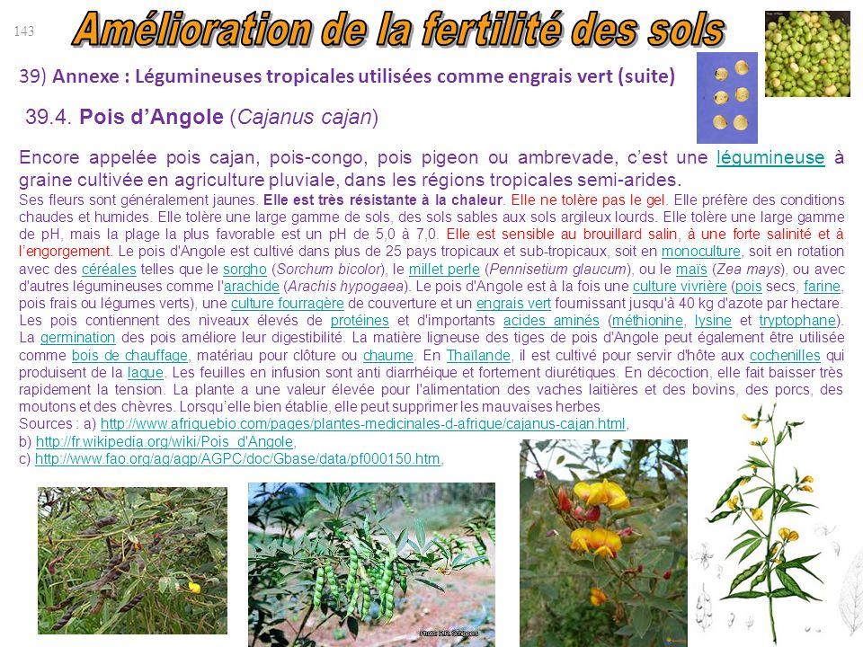 39) Annexe : Légumineuses tropicales utilisées comme engrais vert (suite) 143 39.4. Pois d'Angole (Cajanus cajan) Encore appelée pois cajan, pois-cong