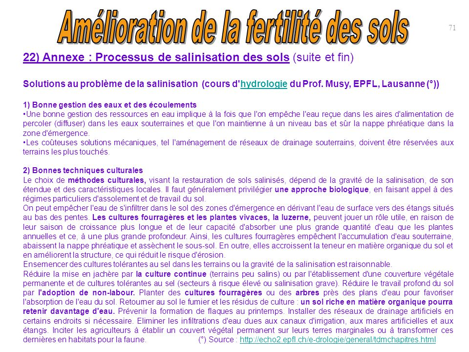 71 22) Annexe : Processus de salinisation des sols (suite et fin) Solutions au problème de la salinisation (cours d'hydrologie du Prof. Musy, EPFL, La