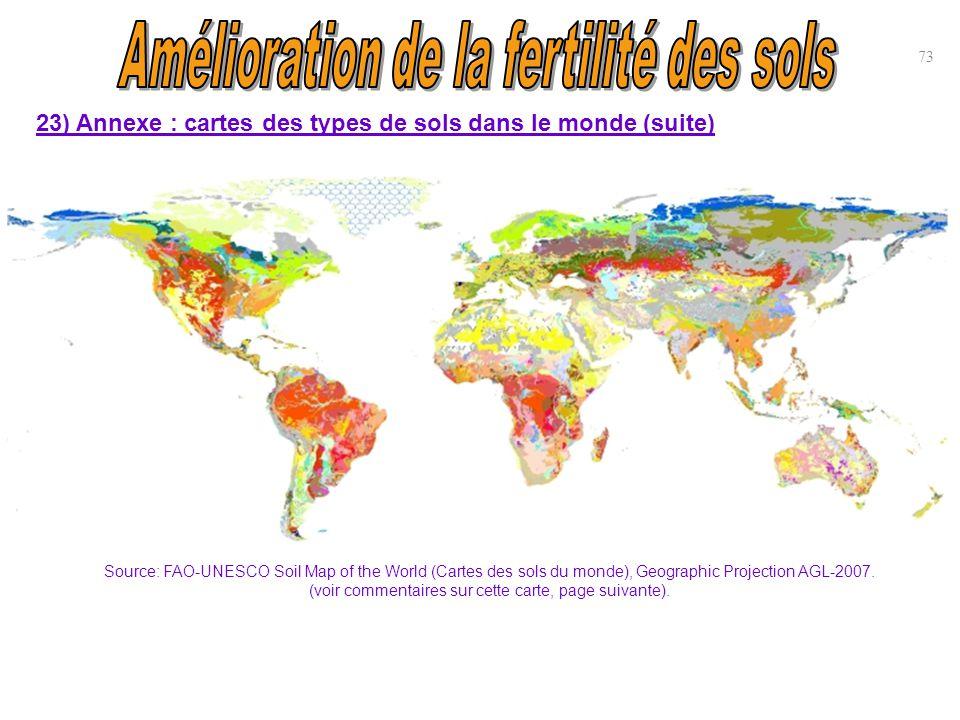 73 23) Annexe : cartes des types de sols dans le monde (suite) Source: FAO-UNESCO Soil Map of the World (Cartes des sols du monde), Geographic Project