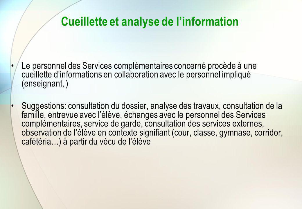 Cueillette et analyse de l'information Le personnel des Services complémentaires concerné procède à une cueillette d'informations en collaboration ave