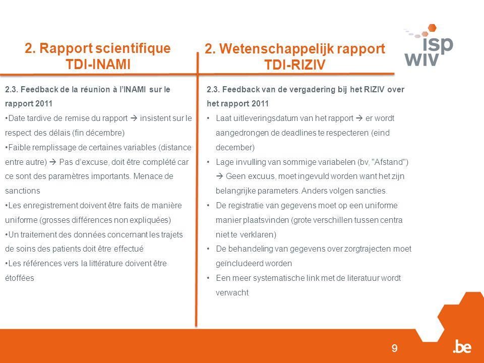 9 2. Rapport scientifique TDI-INAMI 2. Wetenschappelijk rapport TDI-RIZIV 2.3.