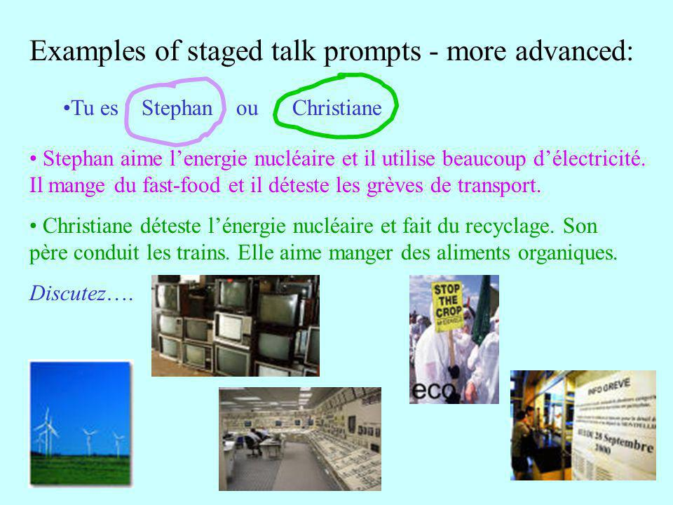 Examples of staged talk prompts - more advanced: Tu es Stephan ou Christiane Stephan aime l'energie nucléaire et il utilise beaucoup d'électricité.