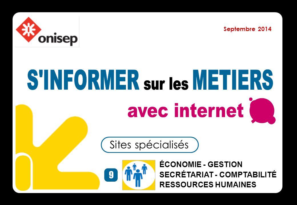 Sites spécialisés 9 ÉCONOMIE - GESTION SECRÉTARIAT - COMPTABILITÉ RESSOURCES HUMAINES Septembre 2014