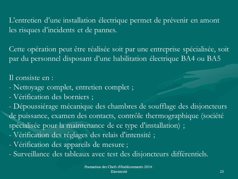 Formation des Chefs d'établissements 2014 : Electricité23 L'entretien d'une installation électrique permet de prévenir en amont les risques d'incident