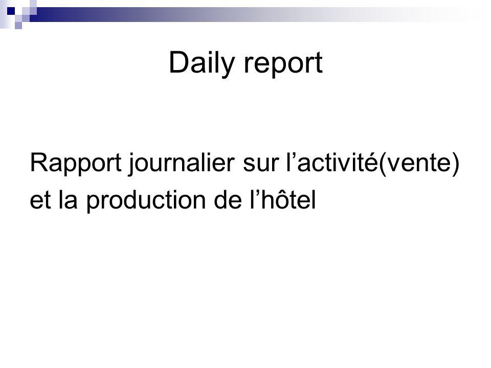 Daily report Rapport journalier sur l'activité(vente) et la production de l'hôtel
