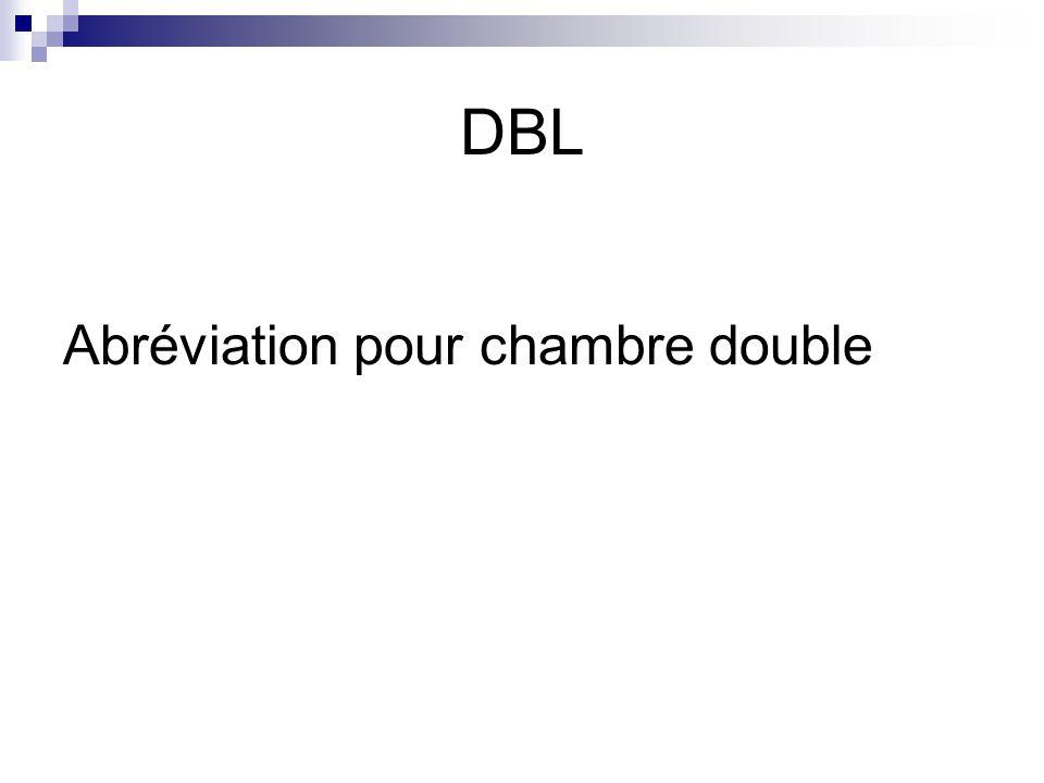 DBL Abréviation pour chambre double