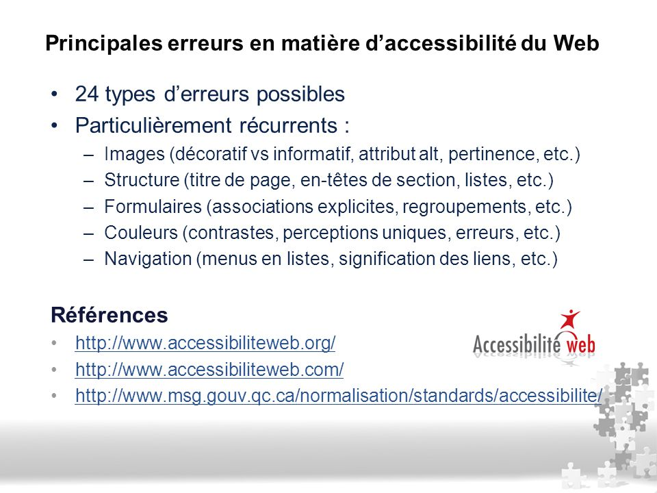 24 types d'erreurs possibles Particulièrement récurrents : –Images (décoratif vs informatif, attribut alt, pertinence, etc.) –Structure (titre de page