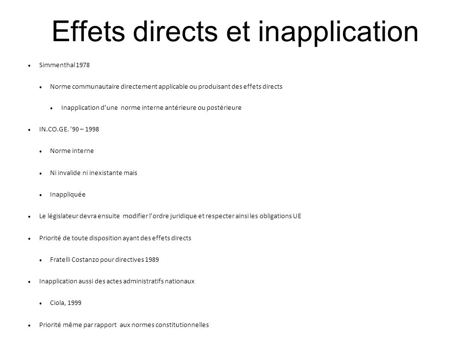 Effets directs et inapplication Simmenthal 1978 Norme communautaire directement applicable ou produisant des effets directs Inapplication d'une norme
