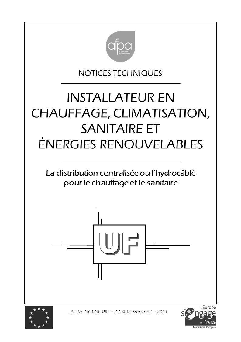 NOTICES TECHNIQUES La distribution centralisée ou l'hydrocâblé pour le chauffage et le sanitaire INSTALLATEUR EN CHAUFFAGE, CLIMATISATION, SANITAIRE E
