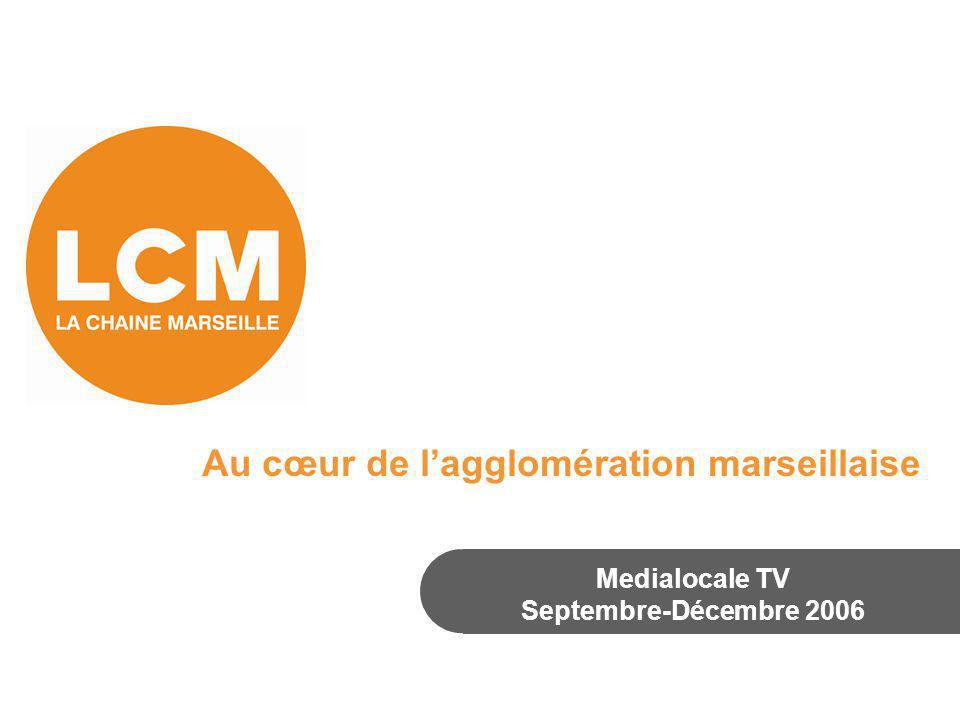 Au cœur de l'agglomération marseillaise Medialocale TV Septembre-Décembre 2006
