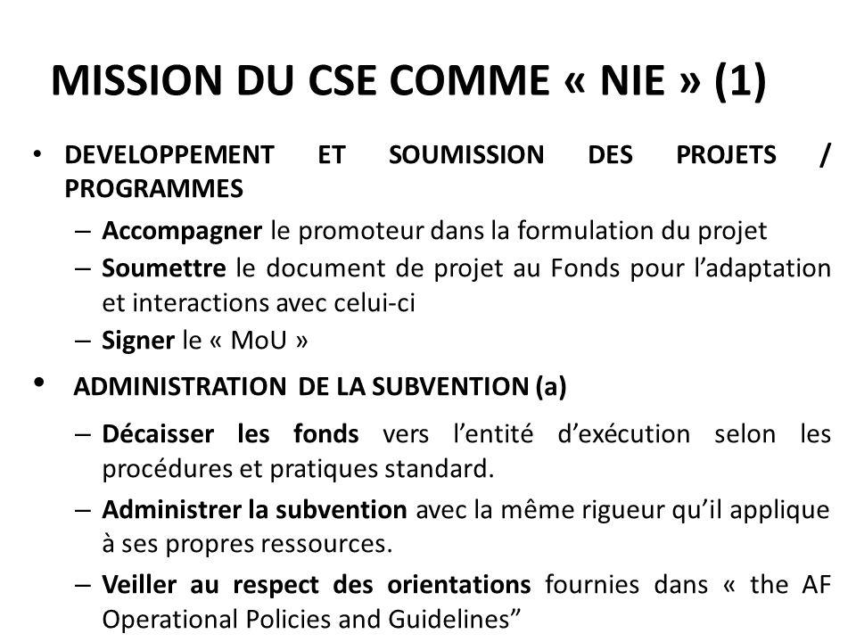 MISSION DU CSE COMME « NIE » (1) DEVELOPPEMENT ET SOUMISSION DES PROJETS / PROGRAMMES – Accompagner le promoteur dans la formulation du projet – Soume