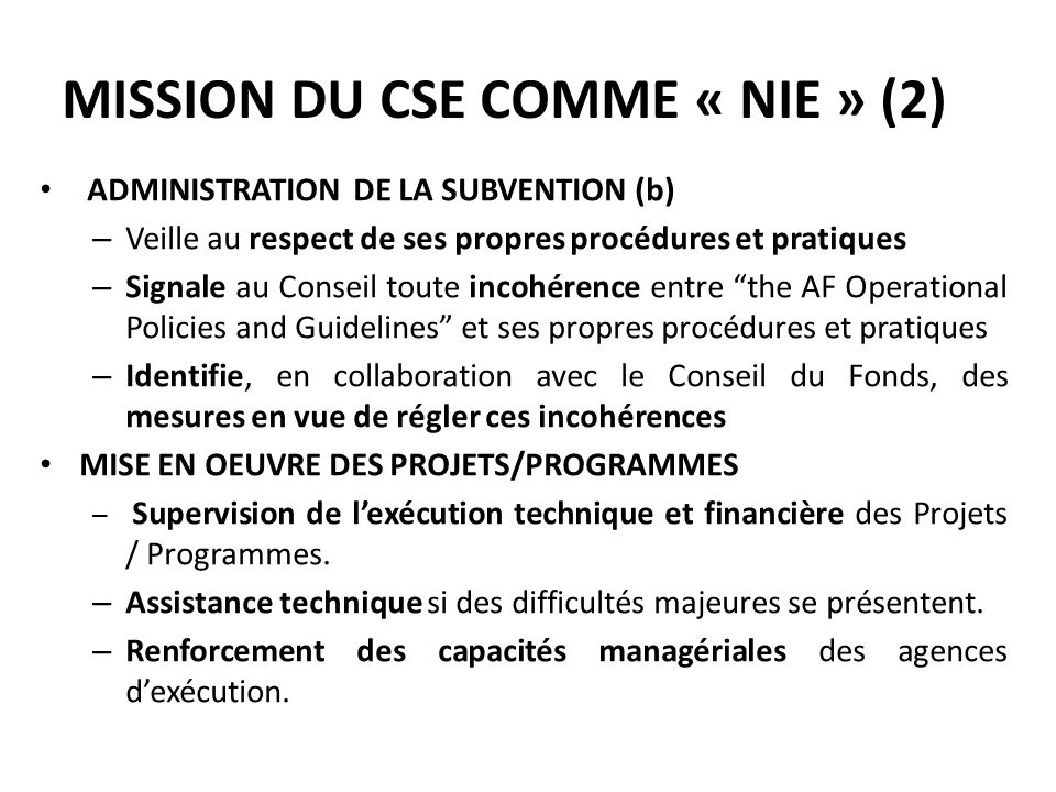 MISSION DU CSE COMME « NIE » (2) ADMINISTRATION DE LA SUBVENTION (b) – Veille au respect de ses propres procédures et pratiques – Signale au Conseil t