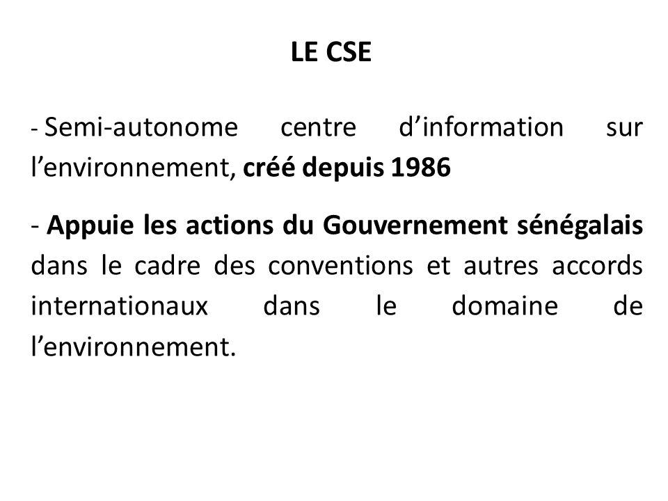 LE CSE - Semi-autonome centre d'information sur l'environnement, créé depuis 1986 - Appuie les actions du Gouvernement sénégalais dans le cadre des co