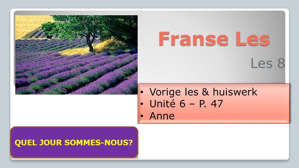 Franse Les Les 8 Vorige les & huiswerk Unité 6 – P.