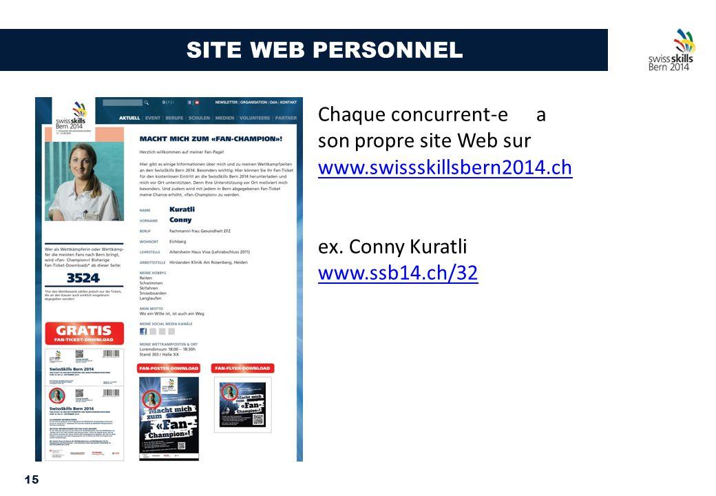 15 SITE WEB PERSONNEL Chaque concurrent-e a son propre site Web sur www.swissskillsbern2014.ch www.swissskillsbern2014.ch ex. Conny Kuratli www.ssb14.