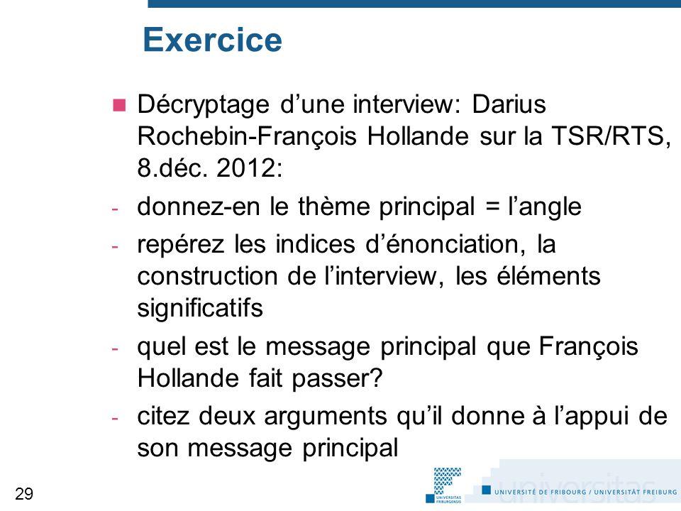 Exercice Décryptage d'une interview: Darius Rochebin-François Hollande sur la TSR/RTS, 8.déc. 2012: - donnez-en le thème principal = l'angle - repérez