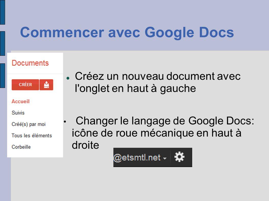 Commencer avec Google Docs Créez un nouveau document avec l'onglet en haut à gauche Changer le langage de Google Docs: icône de roue mécanique en haut