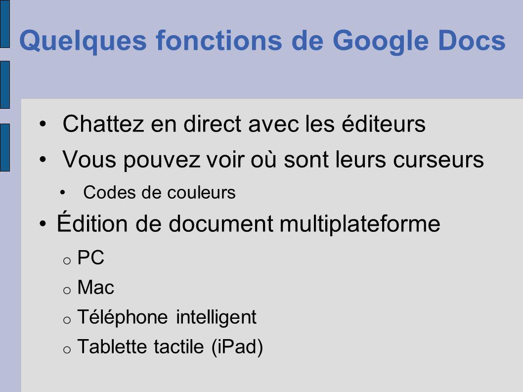 Chattez en direct avec les éditeurs Vous pouvez voir où sont leurs curseurs Codes de couleurs Édition de document multiplateforme o PC o Mac o Télépho