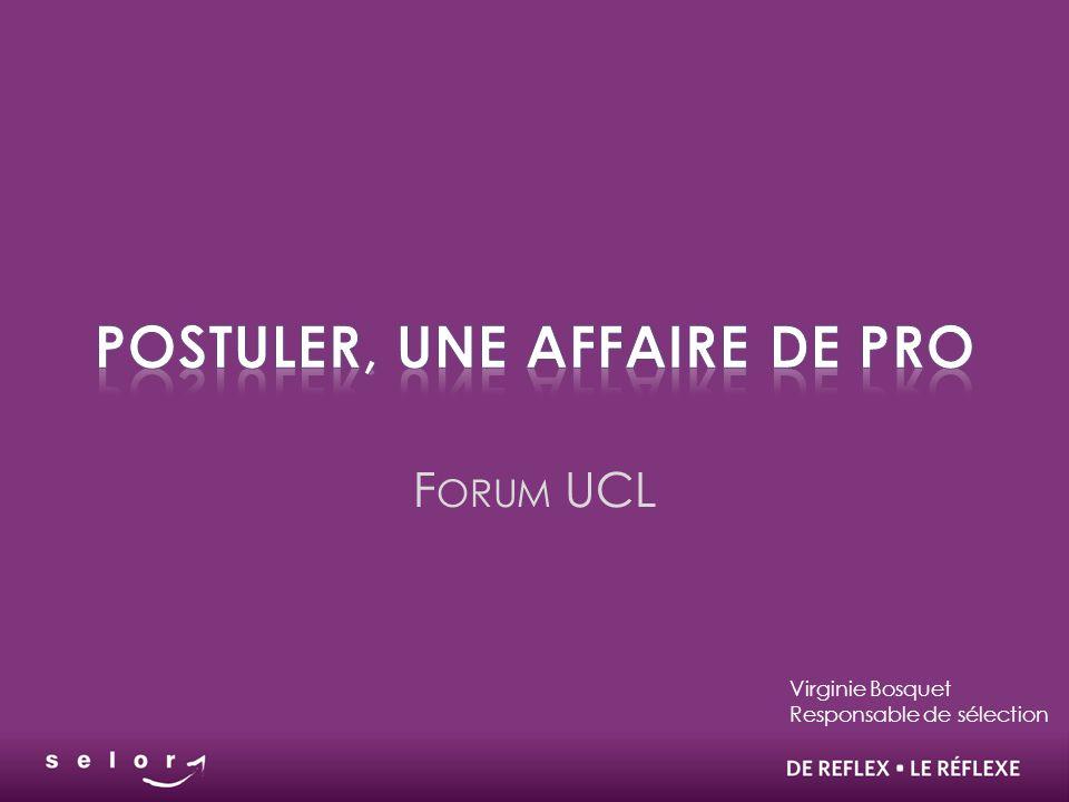 F ORUM UCL Virginie Bosquet Responsable de sélection