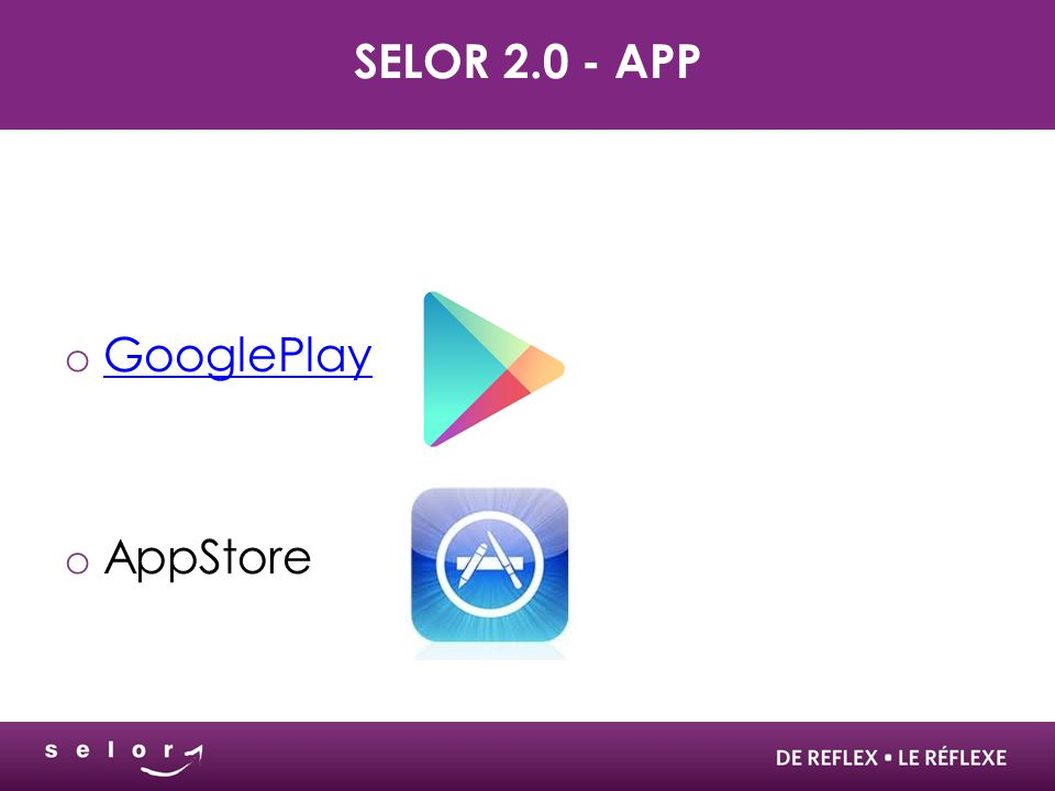SELOR 2.0 - APP o GooglePlay GooglePlay o AppStore