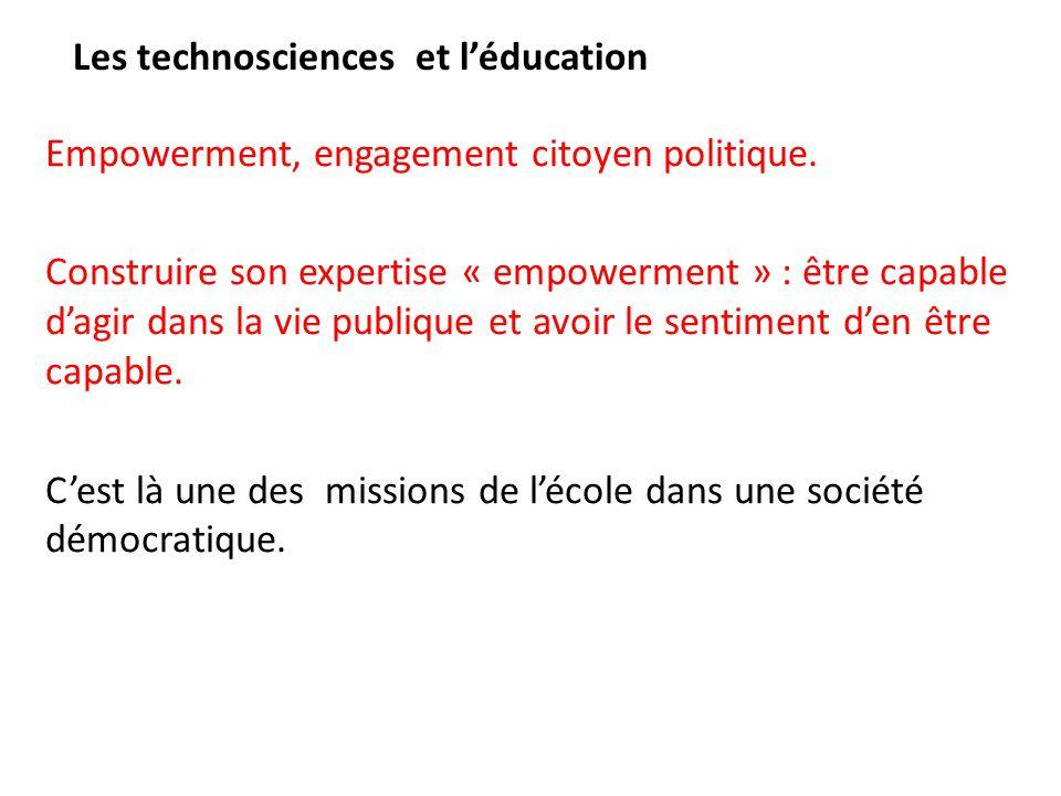 Les technosciences et l'éducation Empowerment, engagement citoyen politique. Construire son expertise « empowerment » : être capable d'agir dans la vi