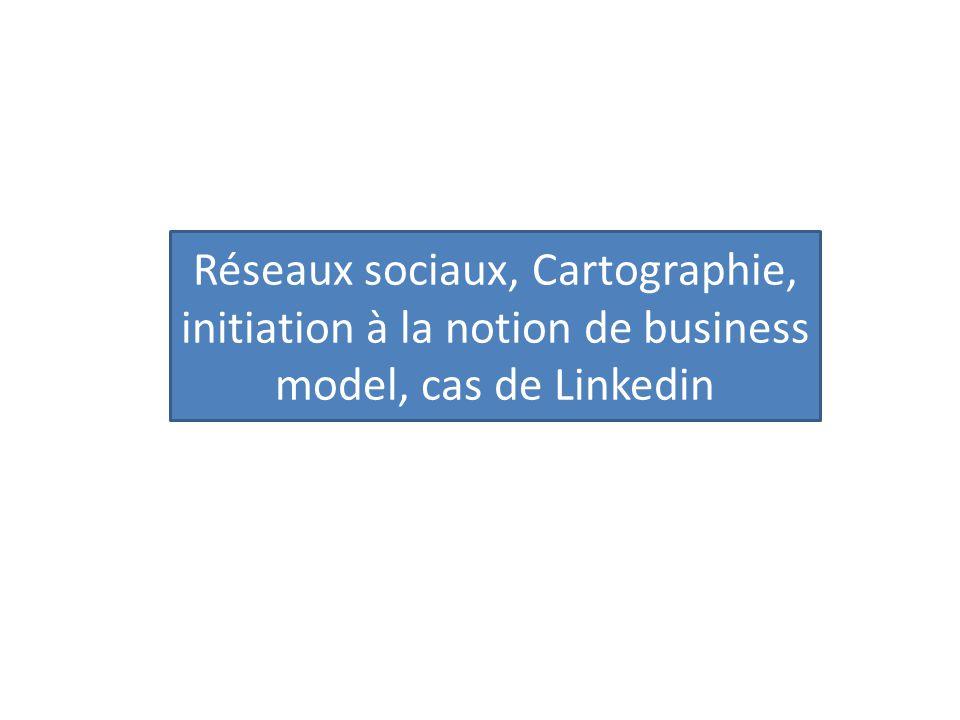 Réseaux sociaux, Cartographie, initiation à la notion de business model, cas de Linkedin