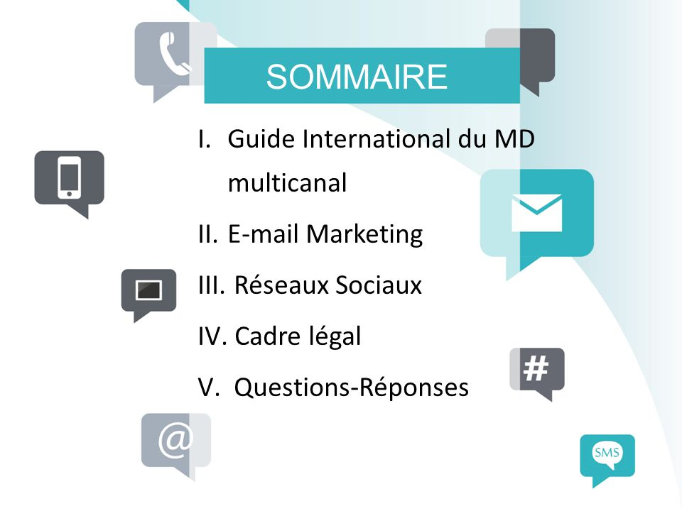 SOMMAIRE I.Guide International du MD multicanal II.E-mail Marketing III.
