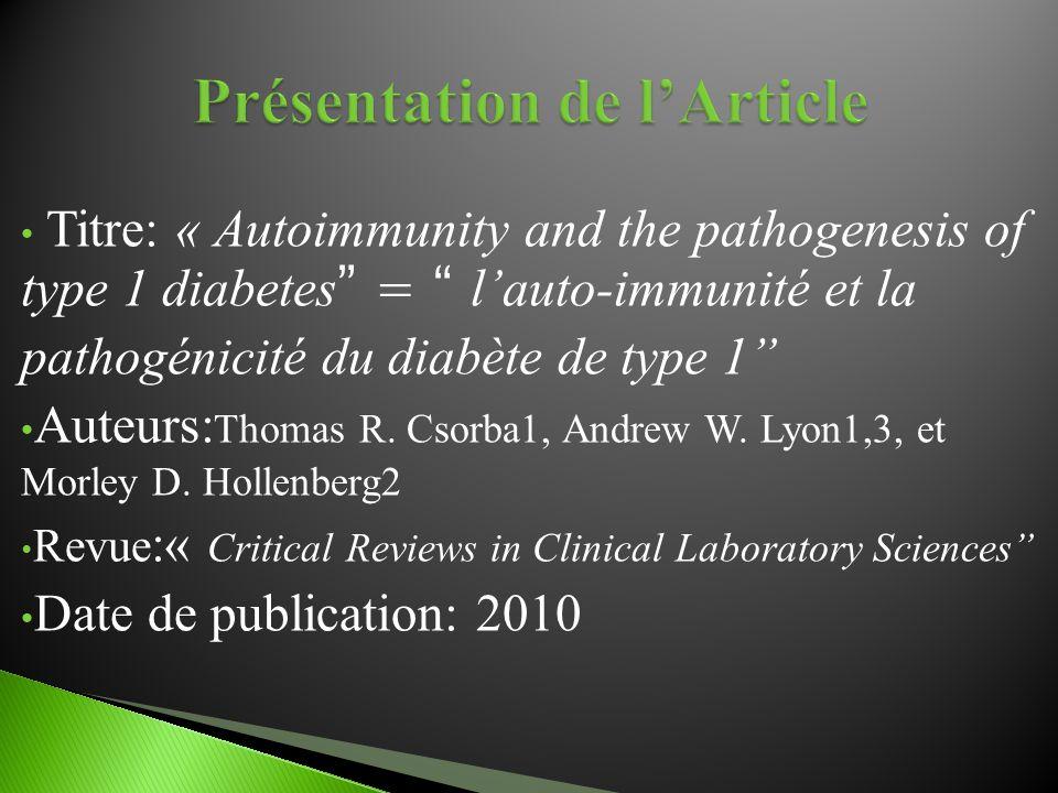 """Titre: « Autoimmunity and the pathogenesis of type 1 diabetes """" = """" l'auto-immunité et la pathogénicité du diabète de type 1"""" Auteurs: Thomas R. Csorb"""