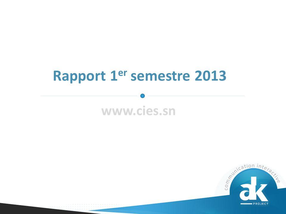 Rapport 1 er semestre 2013 www.cies.sn
