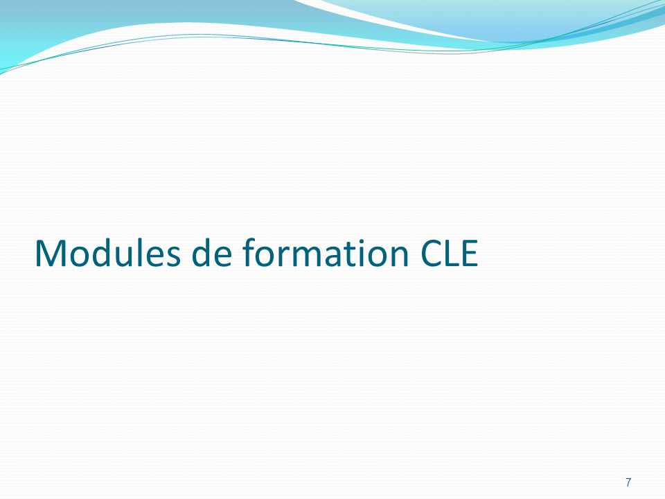 Modules de formation CLE 7