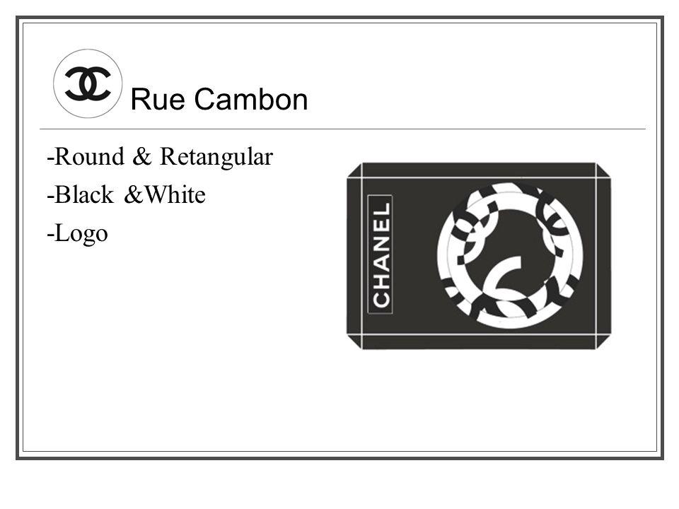 Rue Cambon -Round & Retangular -Black &White -Logo