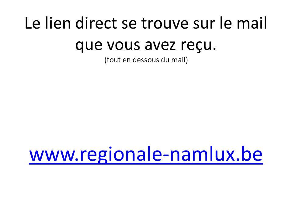 Le lien direct se trouve sur le mail que vous avez reçu.