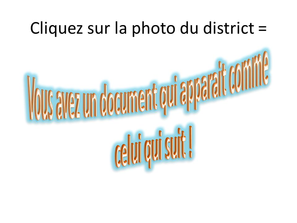Cliquez sur la photo du district =