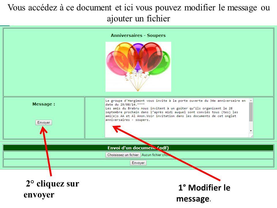 Vous accédez à ce document et ici vous pouvez modifier le message ou ajouter un fichier 1° Modifier le message.