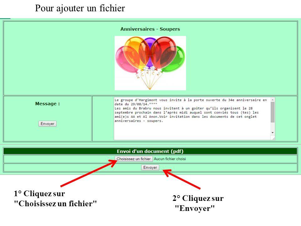 Pour ajouter un fichier 1° Cliquez sur Choisissez un fichier 2° Cliquez sur Envoyer