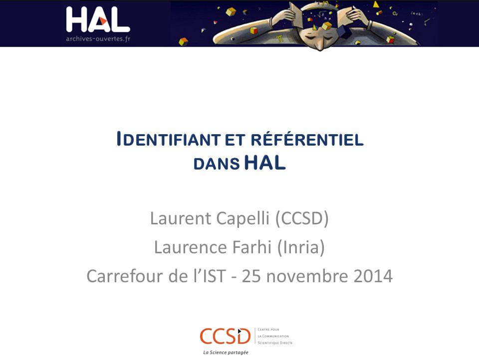 Laurent Capelli (CCSD) Laurence Farhi (Inria) Carrefour de l'IST - 25 novembre 2014